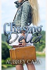 Chasing Delia Kindle Edition
