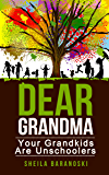 Dear Grandma: Your Grandkids Are Unschoolers