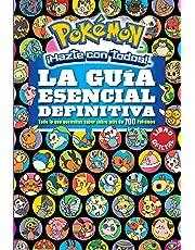 La guía esencial definitiva (Colección Pokémon): Todo lo que necesitas saber sobre más de 700 Pokémon