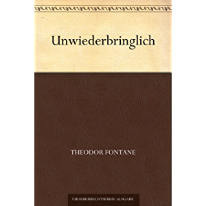 Unwiederbringlich (German Edition)