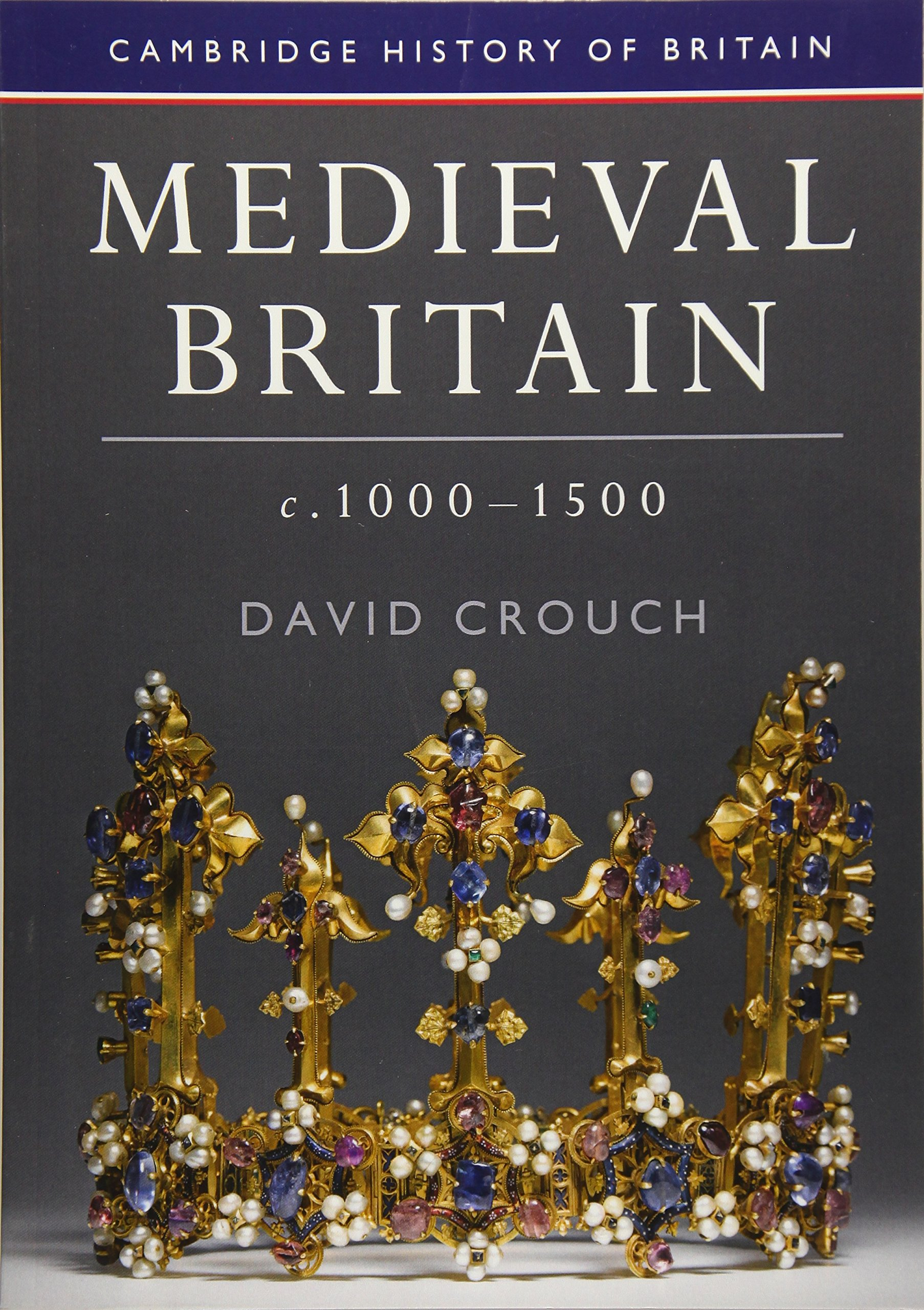 Download Medieval Britain, c.1000-1500 (Cambridge History of Britain) pdf epub