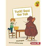 Yuck! Said the Yak (Early Bird Readers — Green (Early Bird Stories ™))