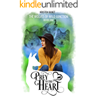 Prey to the Heart (Wolves of Wild Junction Book 1) (English Edition)