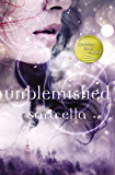 Unblemished (The Unblemished Trilogy)