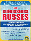 Les Guérisseurs Russes: Comment renforcer les processus de régénération de votre organisme
