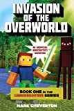 Invasion of the Overworld: Book One in the Gameknight999 Series: An Unofficial Minecrafter's Adventure (Minecraft Gamer's Adventure)