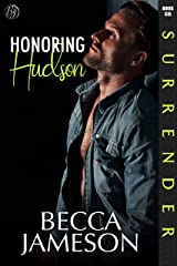 Honoring Hudson (Surrender Book 6) Kindle Edition