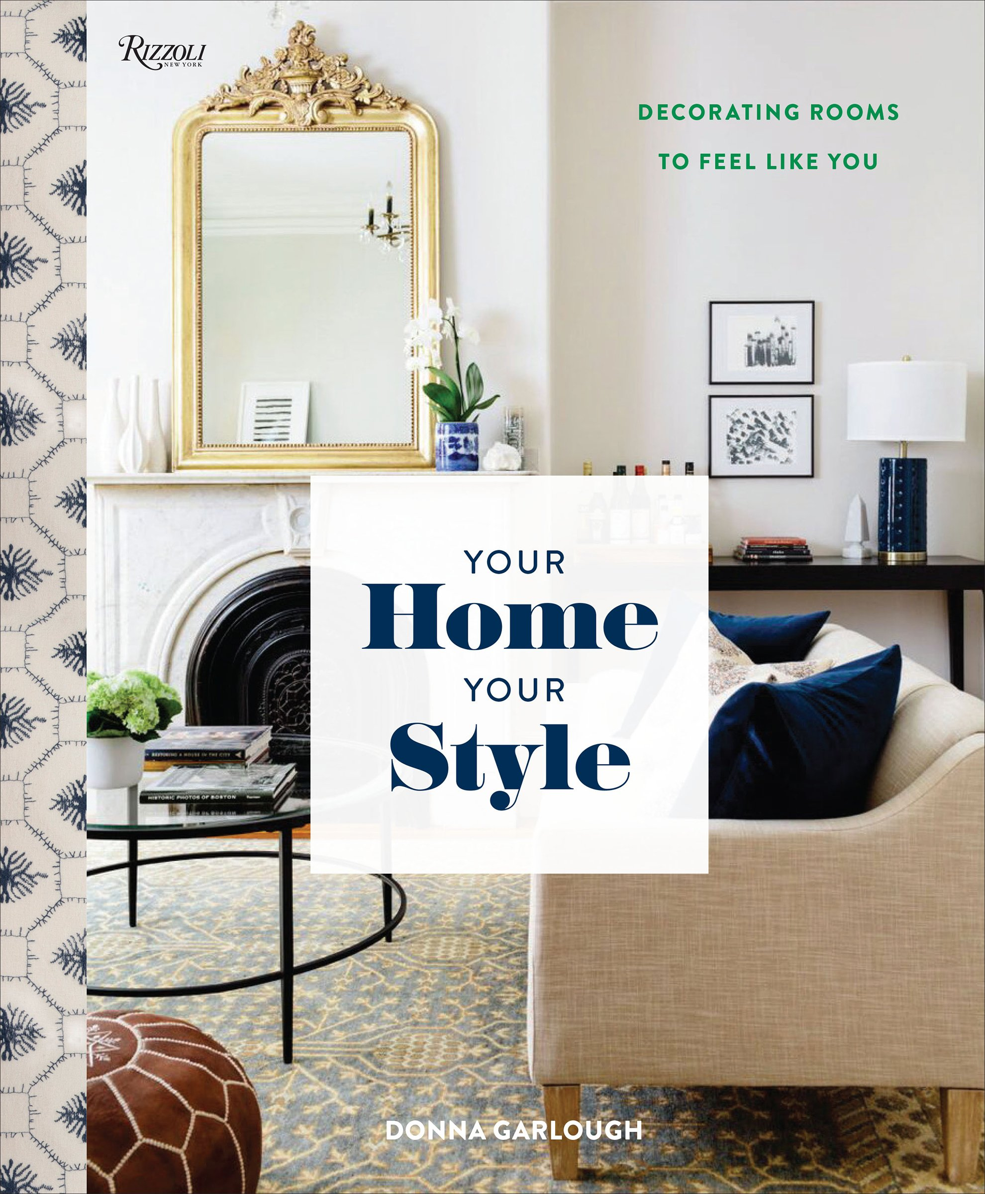 Your Home Your Style How To Find Your Look Create Rooms You Love Garlough Donna West Joyelle 9780847861798 Amazon Com Books