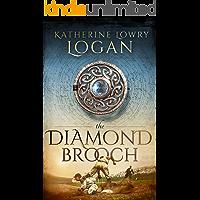 The Diamond Brooch: Time Travel Romance (The Celtic Brooch Book 7)