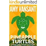 Pineapple Turtles: A Funny, Feel-Good Thriller Mystery (Pineapple Port Mysteries Book 10)