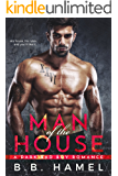 Man of the House: A Dark Bad Boy Romance