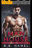 Man of the House: A Dark Bad Boy Romance