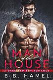 Man of the House: A Dark Bad Boy Romance (Big Daddy Book 1) (English Edition)