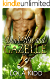 Don't Kiss and Gazelle: BBW Shapeshifter Paranormal Romance (Safari Shifters Book 5)
