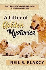 A Litter of Golden Mysteries: 8 Golden Retriever Mysteries + Flash Fiction Kindle Edition