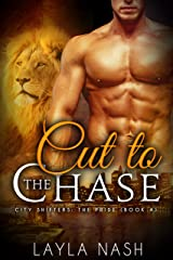 Cut to the Chase (City Shifters: the Pride Book 4) Kindle Edition