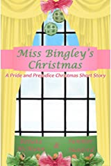 Miss Bingley's Christmas: A Pride and Prejudice Variation Kindle Edition