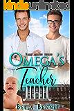 Omega's Teacher: MM Mpreg Omega Romance (Baby Makes Three Book 3)