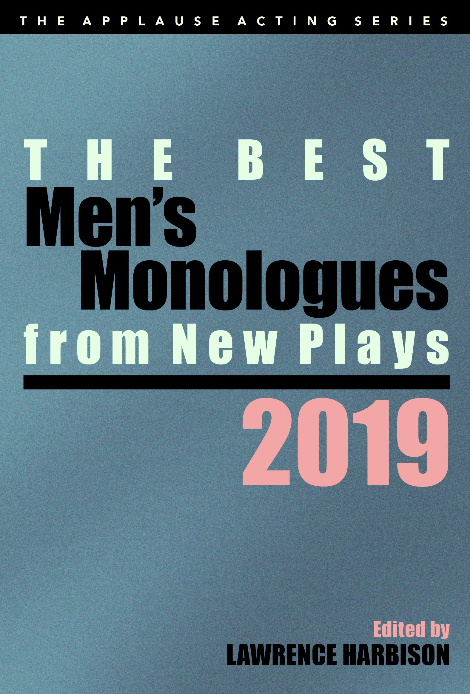 The Best Men's Monologues from New Plays, 2019 (Applause