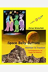 Space Belly Buttons: Abenteuer im Traumland (German Edition) Kindle Edition