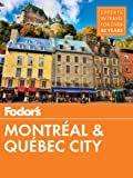 Fodor's Montreal and Quebec City (Full-color Travel Guide)
