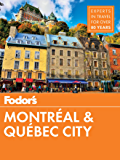 Fodor's Montreal and Quebec City (Full-color Travel Guide Book 29)
