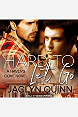 Hard to Let Go: Haven's Cove Series, Book 1 Audible Audiobook
