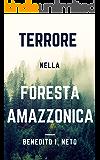 TERRORE NELLA FORESTA AMAZZONICA