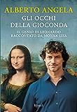 Gli occhi della Gioconda: Il genio di Leonardo  raccontato da Monna Lisa (Italian Edition)