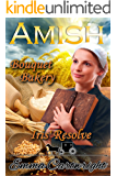 Amish Romance: Iris' Resolve: Inspirational Clean Romance (Amish Bouquet Bakery Book 2)