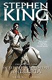 Stephen Kings Der dunkle Turm, Band 7 - Die kleinen Schwestern von Eluria