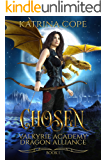 Chosen: Book 1 (Valkyrie Academy Dragon Alliance)
