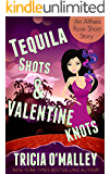 Tequila Shots & Valentine Knots: (The Althea Rose Series Book 3.5)