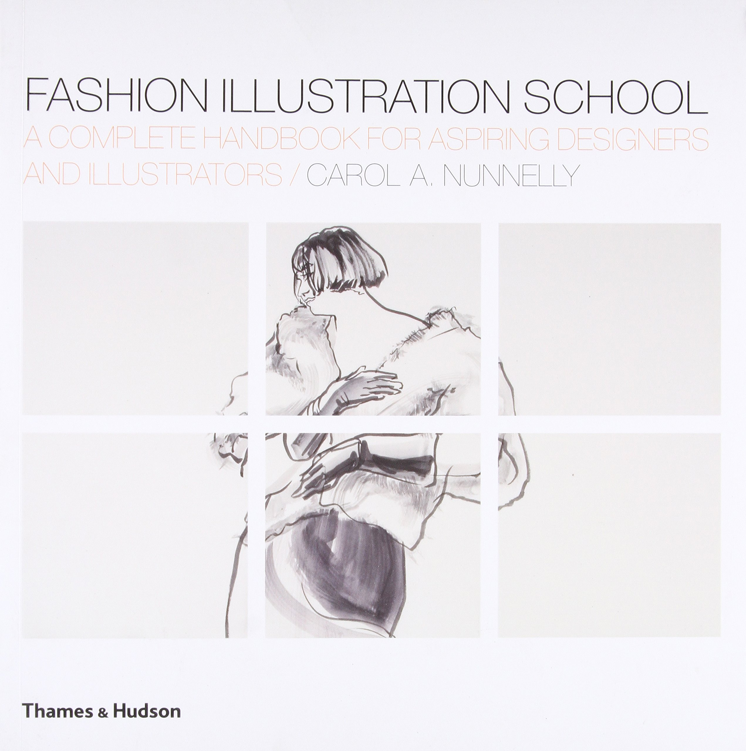 Fashion Illustration School A Complete Handbook For Aspiring Designers And Illustrators Nunnelly Carol A 9780500287989 Amazon Com Books
