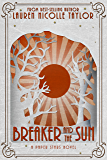 Breaker and the Sun (A Paper Stars Novel Book 1)
