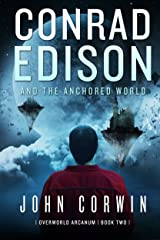 Conrad Edison and the Anchored World (Overworld Arcanum Book 2) Kindle Edition