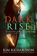 Dark Rise (Shadow and Light Book 3) Kindle Edition