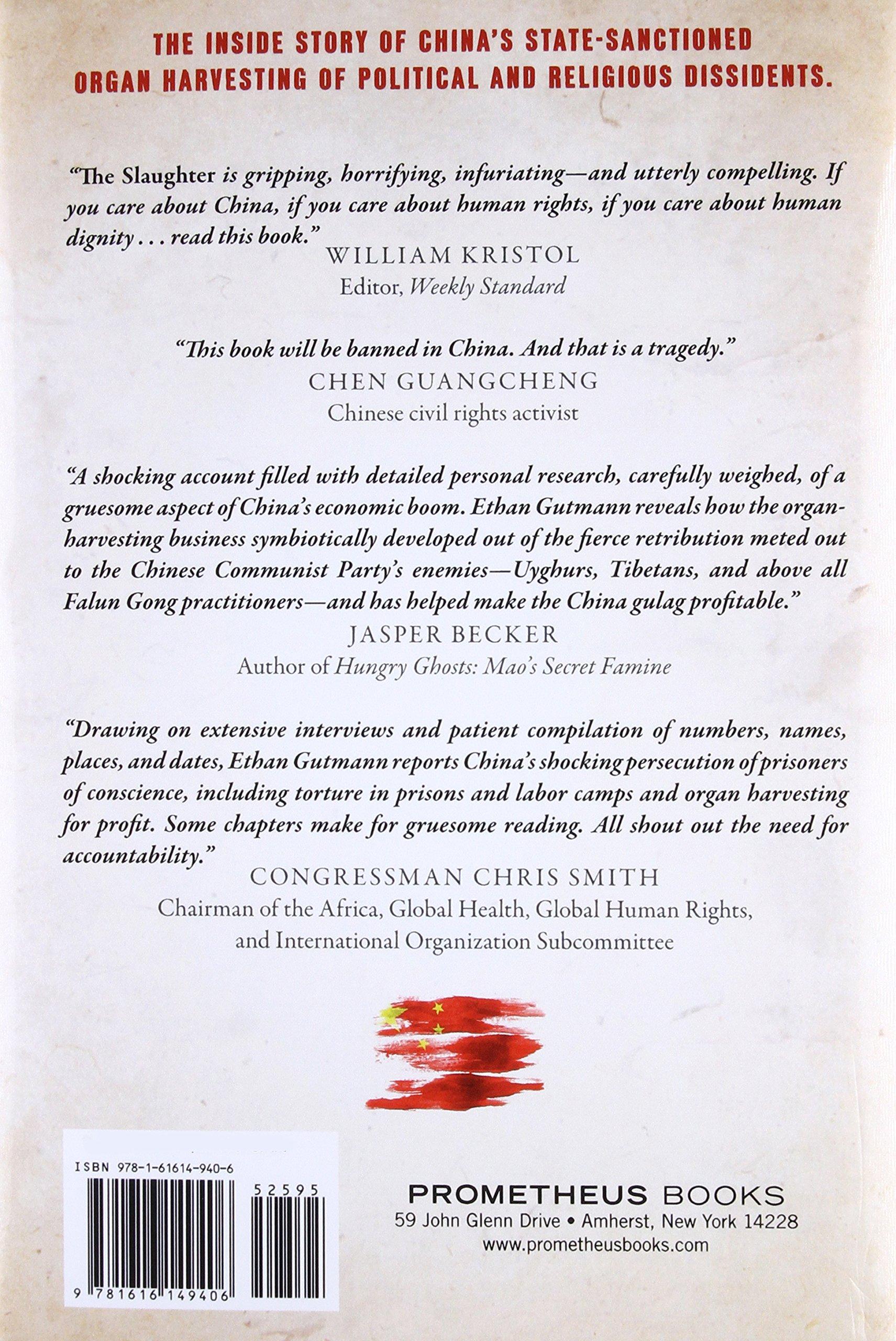 The Slaughter: Mass Killings, Organ Harvesting, and China\'s Secret ...