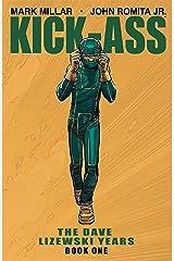 Kick-Ass: The Dave Lizewski Years Book 1 Kindle Edition