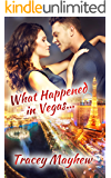 What Happened In Vegas... (A sweet, contemporary romance)