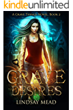 Grave Things 2: Grave Desires