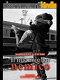 Il mio miglior nemico (The best friends Vol. 1) (Italian Edition)