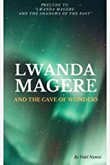 Lwanda Magere And The Cave Of Wonders Kindle Edition