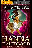 Hanna Halfblood: Spirit Warrior