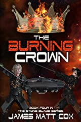The Burning Crown (Stone Blade Book 4) Kindle Edition