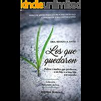Los que quedaron: padres y madres que perdieron a un hijo o a una hija por suicidio: Libro de apoyo para un duelo consciente y reconstructivo (Colección Reflexión Activa)