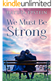 We Must Be Strong: An Inspirational Novel