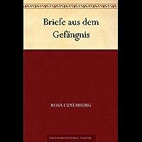 Briefe aus dem Gefängnis (German Edition)