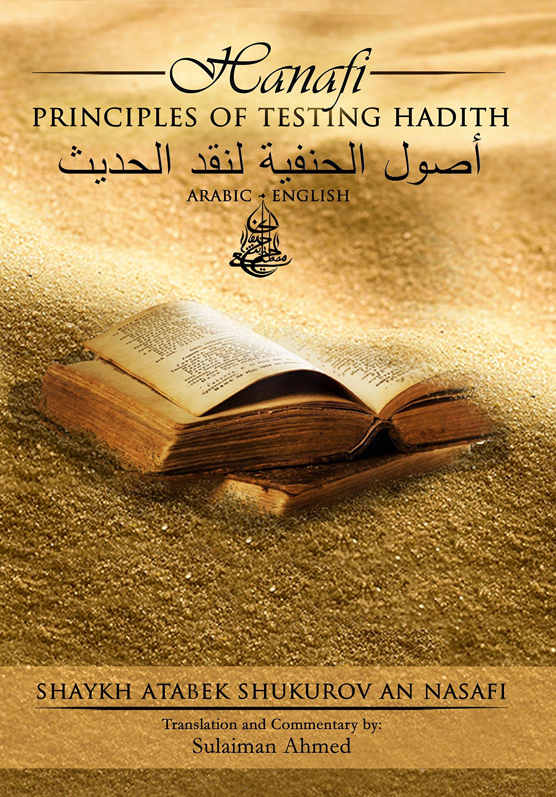Hanafi Principles of Testing Hadith