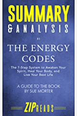 Summary & Analysis of The Energy Codes: The 7-Step System to Awaken Your Spirit, Heal Your Body, and Live Your Best Life | A Guide to the Book by Sue Morter Kindle Edition